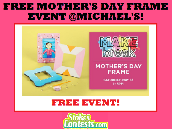 Image FREE Mother's Day Frame Event @Michael's! TODAY ONLY!