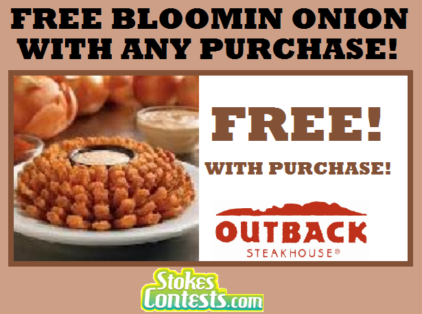 Image FREE Bloomin' Onion with ANY purchase! TODAY!